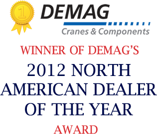 Winner of Demag's 2012 North American Dealer of the Year Award